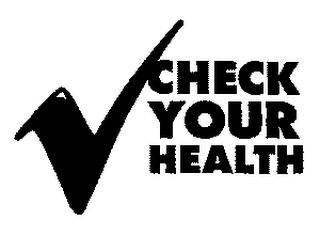 mark for CHECK YOUR HEALTH, trademark #78092775