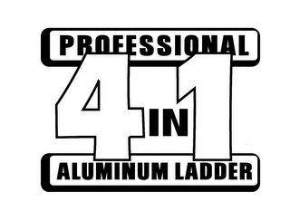 mark for PROFESSIONAL 4 IN 1 ALUMINUM LADDER, trademark #78119197