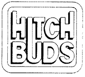 mark for HITCH BUDS, trademark #78134939