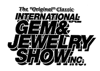 "mark for THE ""ORIGINAL"" CLASSIC INTERNATIONAL GEM & JEWELRY SHOW, INC., trademark #78146041"