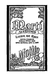 mark for MARTÍ AUTÉNTICO, LICOR DE RON, SUPER PREMIUM, CUBAN-STYLE RUM, WITH NATURAL LIME & MINT, MOJITO, trademark #78146558