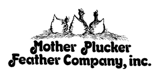 mark for MOTHER PLUCKER FEATHER COMPANY, INC., trademark #78169913