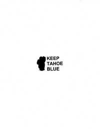 mark for KEEP TAHOE BLUE, trademark #78175177