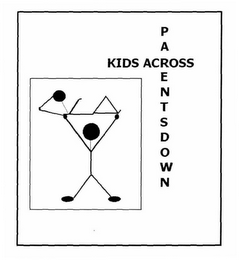 mark for KIDS ACROSS PARENTS DOWN, trademark #78175962