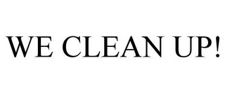 mark for WE CLEAN UP!, trademark #78176824