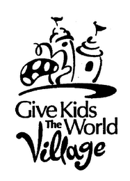 mark for GIVE KIDS THE WORLD VILLAGE, trademark #78180622