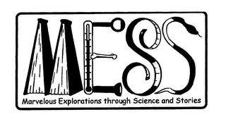 mark for MESS MARVELOUS EXPLORATIONS THROUGH SCIENCE AND STORIES, trademark #78182296