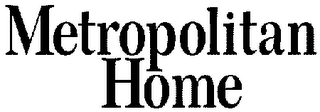 mark for METROPOLITAN HOME, trademark #78200403