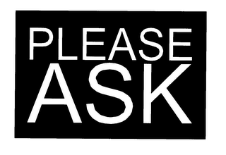 mark for PLEASE ASK, trademark #78202535
