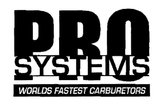 mark for PRO SYSTEMS THE WORLDS FASTEST CARBURETORS, trademark #78218336