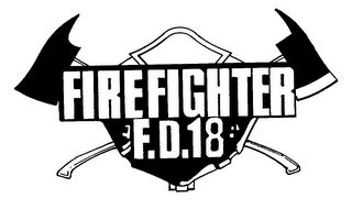 mark for FIRE FIGHTER F.D.18, trademark #78233441