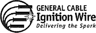 mark for GENERAL CABLE IGNITION WIRE DELIVERING THE SPARK, trademark #78233711