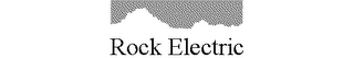 mark for ROCK ELECTRIC, trademark #78243359