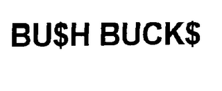 mark for BU$H BUCK$, trademark #78261568