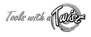mark for TOOLS WITH A TWIST, trademark #78273843
