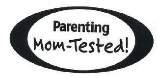 mark for PARENTING MOM-TESTED!, trademark #78284580