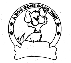mark for A DOG GONE GOOD TIME!, trademark #78299262