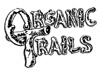 mark for ORGANIC TRAILS, trademark #78299469