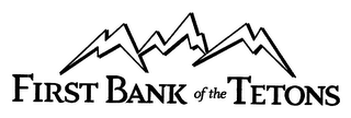mark for FIRST BANK OF THE TETONS, trademark #78303662