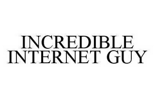 mark for INCREDIBLE INTERNET GUY, trademark #78312388