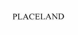 mark for PLACELAND, trademark #78313959