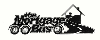 mark for THE MORTGAGE BUS, trademark #78314621