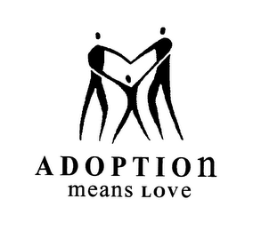 mark for ADOPTION MEANS LOVE, trademark #78322362