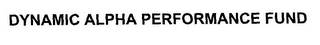 mark for DYNAMIC ALPHA PERFORMANCE FUND, trademark #78323901