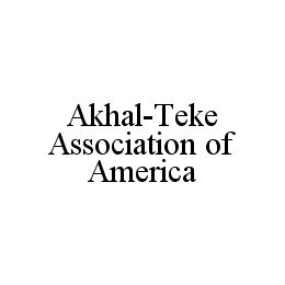 mark for AKHAL-TEKE ASSOCIATION OF AMERICA, trademark #78326694