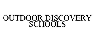 mark for OUTDOOR DISCOVERY SCHOOLS, trademark #78326871