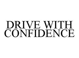mark for DRIVE WITH CONFIDENCE, trademark #78327896