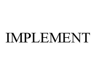 mark for IMPLEMENT, trademark #78328981