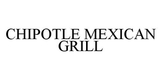 mark for CHIPOTLE MEXICAN GRILL, trademark #78331202