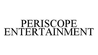 mark for PERISCOPE ENTERTAINMENT, trademark #78331499