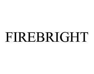 mark for FIREBRIGHT, trademark #78332743