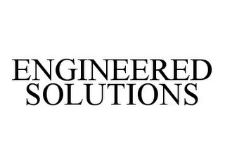 mark for ENGINEERED SOLUTIONS, trademark #78333633