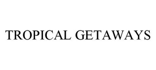mark for TROPICAL GETAWAYS, trademark #78333784
