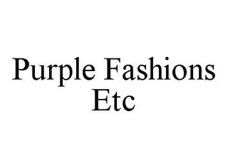 mark for PURPLE FASHIONS ETC, trademark #78333860