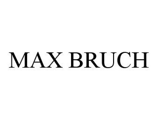 mark for MAX BRUCH, trademark #78336431