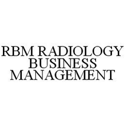 mark for RBM RADIOLOGY BUSINESS MANAGEMENT, trademark #78337082