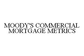 mark for MOODY'S COMMERCIAL MORTGAGE METRICS, trademark #78338381