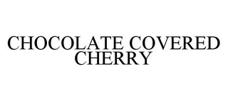 mark for CHOCOLATE COVERED CHERRY, trademark #78338563