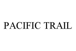 mark for PACIFIC TRAIL, trademark #78340867