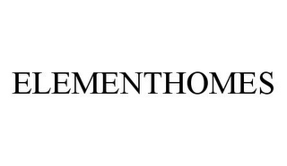 mark for ELEMENTHOMES, trademark #78341397