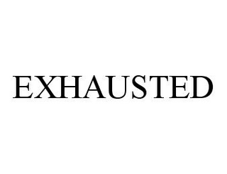 mark for EXHAUSTED, trademark #78342073