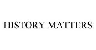 mark for HISTORY MATTERS, trademark #78342583