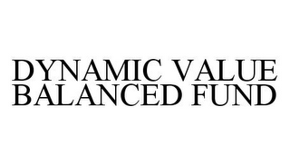 mark for DYNAMIC VALUE BALANCED FUND, trademark #78343300