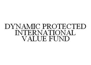 mark for DYNAMIC PROTECTED INTERNATIONAL VALUE FUND, trademark #78343371