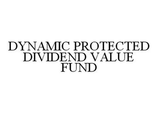 mark for DYNAMIC PROTECTED DIVIDEND VALUE FUND, trademark #78343376