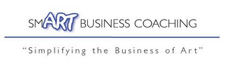 "mark for SMART BUSINESS COACHING ""SIMPLIFYING THE BUSINESS OF ART"", trademark #78344534"